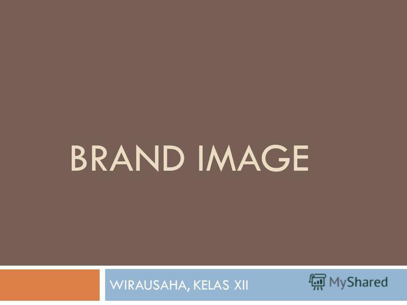 BRAND IMAGE WIRAUSAHA, KELAS XII