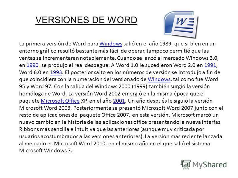 La primera versión de Word para Windows salió en el año 1989, que si bien en un entorno gráfico resultó bastante más fácil de operar, tampoco permitió que las ventas se incrementaran notablemente. Cuando se lanzó al mercado Windows 3.0, en 1990, se p