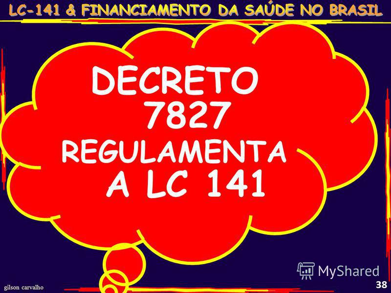 gilson carvalho 38 DECRETO 7827 REGULAMENTA A LC 141