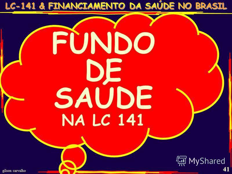 gilson carvalho 41 FUNDO DE SAÚDE NA LC 141