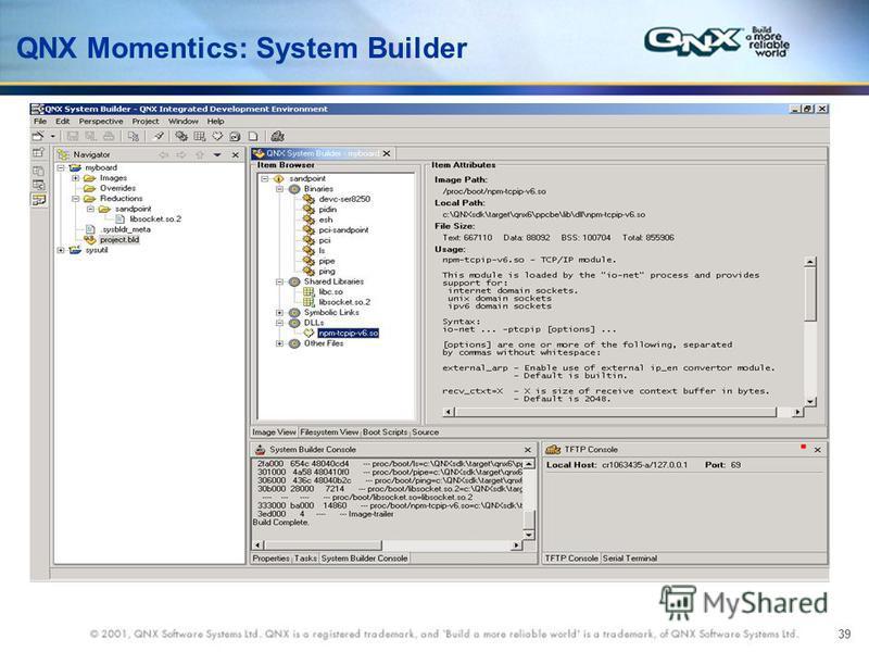 39 QNX Momentics: System Builder