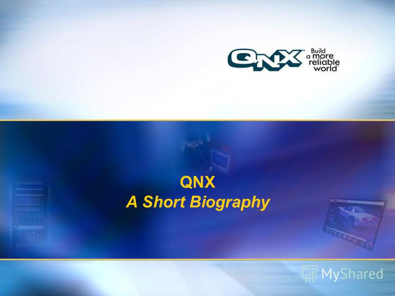 6 Title of presentation Title 2 QNX A Short Biography