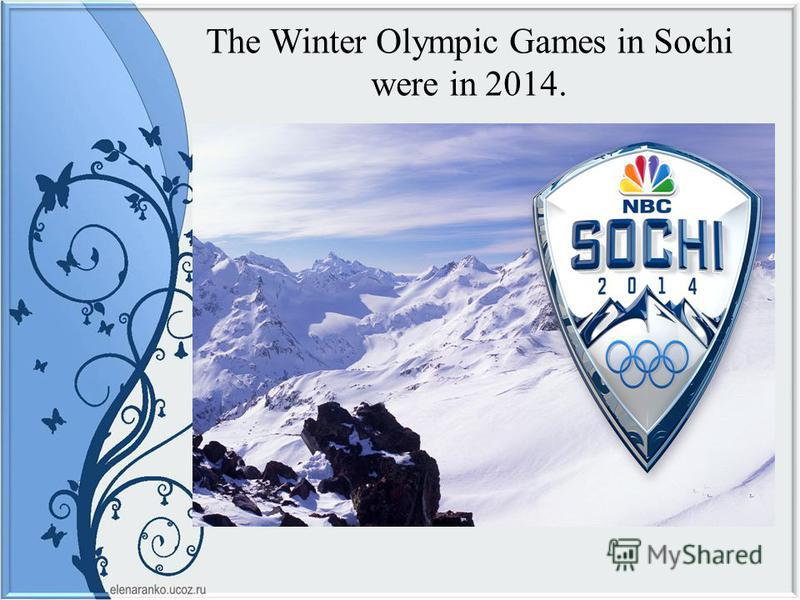 The Winter Olympic Games in Sochi were in 2014.