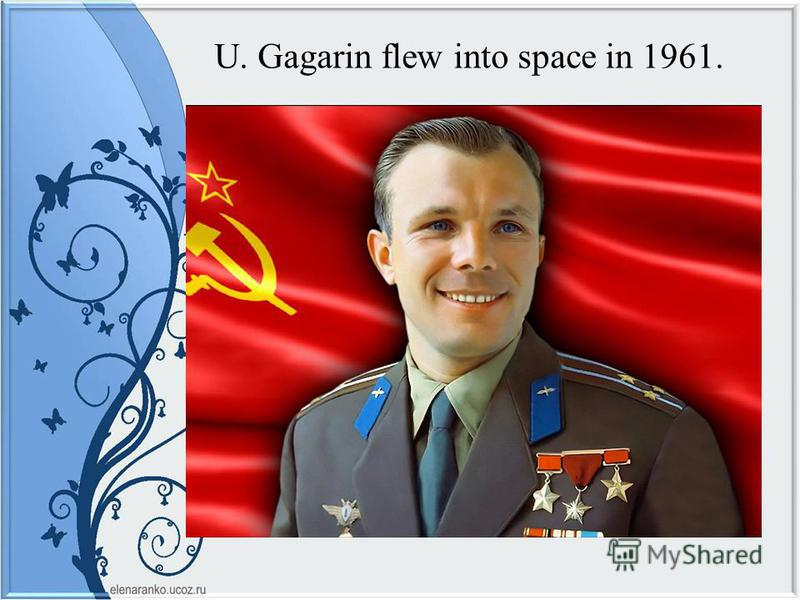 U. Gagarin flew into space in 1961.