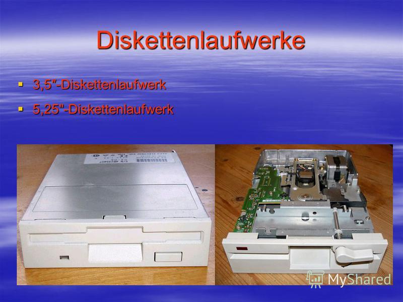 Diskettenlaufwerke 3,5-Diskettenlaufwerk 3,5-Diskettenlaufwerk 5,25-Diskettenlaufwerk 5,25-Diskettenlaufwerk