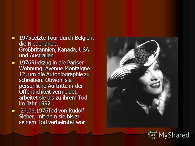 1975Letzte Tour durch Belgien, die Niederlande, Großbritannien, Kanada, USA und Australien 1975Letzte Tour durch Belgien, die Niederlande, Großbritannien, Kanada, USA und Australien 1976Rückzug in die Pariser Wohnung, Avenue Montaigne 12, um die Auto