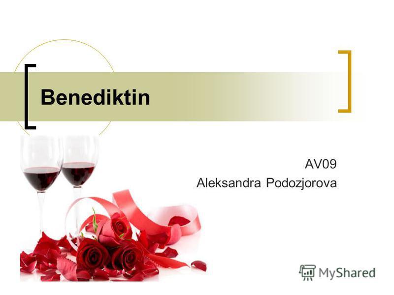 Benediktin AV09 Aleksandra Podozjorova