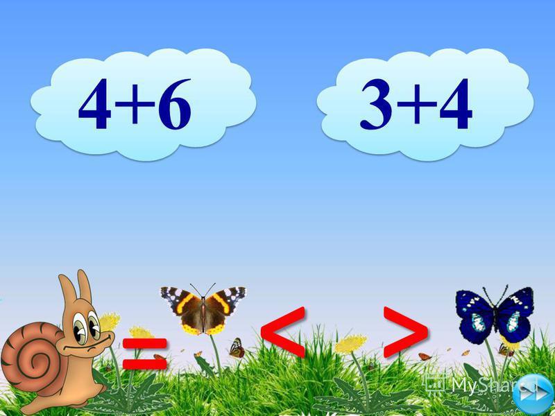 4+6 3+4 <> =