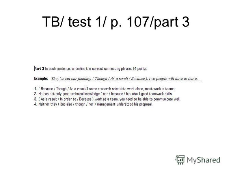 TB/ test 1/ p. 107/part 3