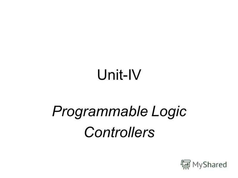 Unit-IV Programmable Logic Controllers