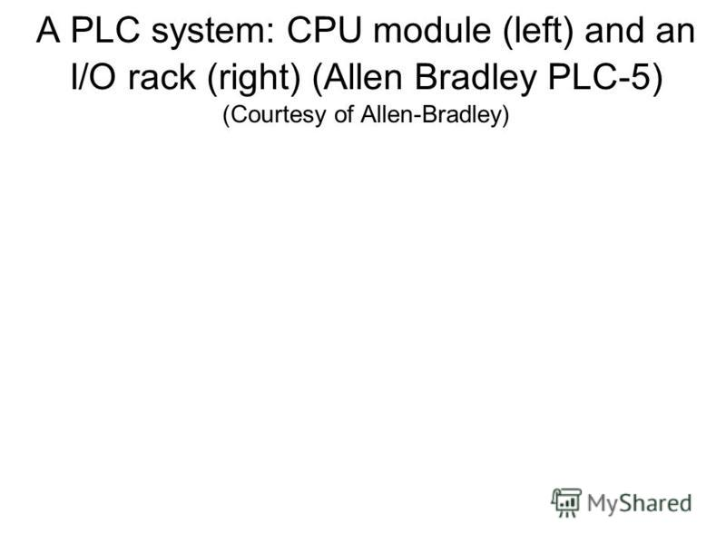 A PLC system: CPU module (left) and an I/O rack (right) (Allen Bradley PLC-5) (Courtesy of Allen-Bradley)