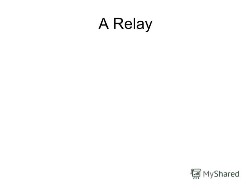 A Relay
