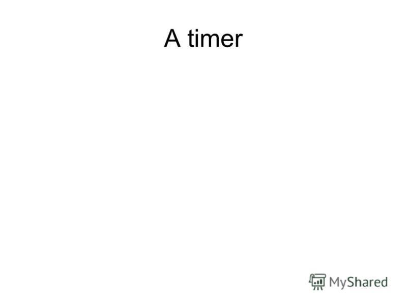 A timer