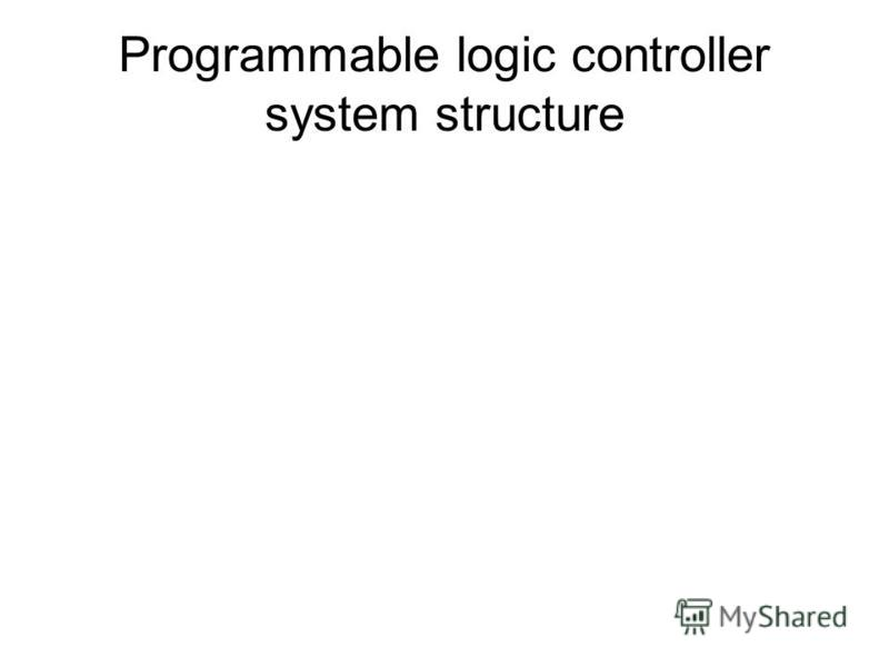 Programmable logic controller system structure