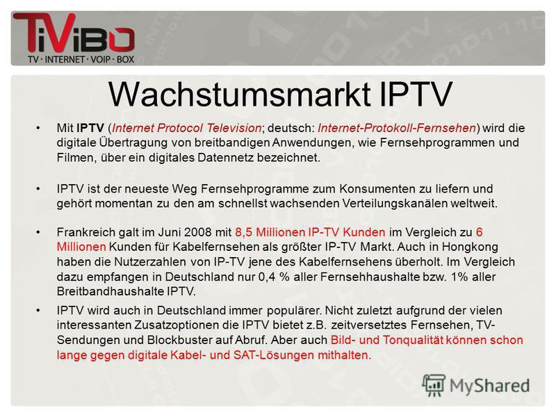 Wachstumsmarkt IPTV Mit IPTV (Internet Protocol Television; deutsch: Internet-Protokoll-Fernsehen) wird die digitale Übertragung von breitbandigen Anwendungen, wie Fernsehprogrammen und Filmen, über ein digitales Datennetz bezeichnet. IPTV ist der ne
