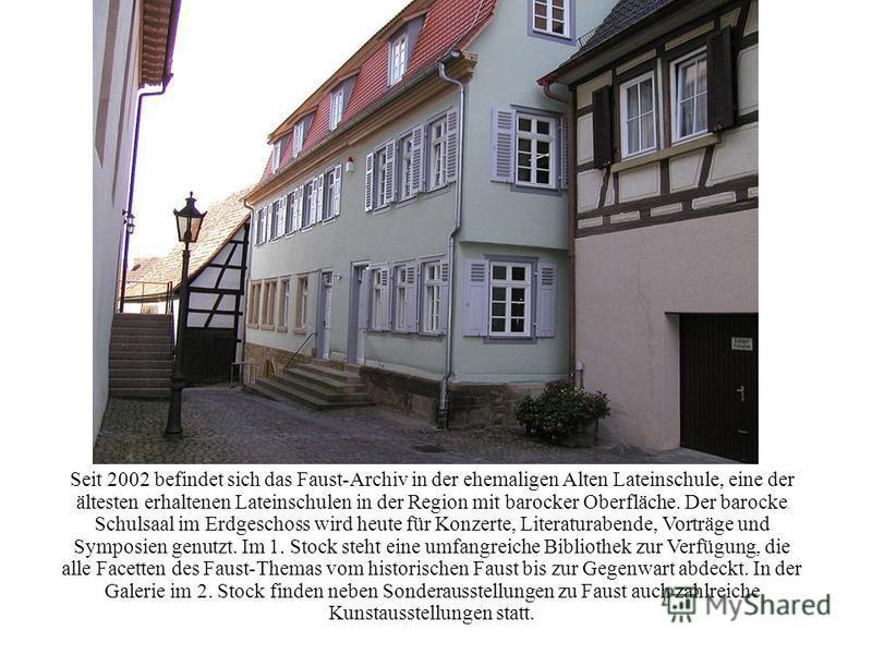 Seit 2002 befindet sich das Faust-Archiv in der ehemaligen Alten Lateinschule, eine der ältesten erhaltenen Lateinschulen in der Region mit barocker Oberfläche. Der barocke Schulsaal im Erdgeschoss wird heute für Konzerte, Literaturabende, Vorträge u