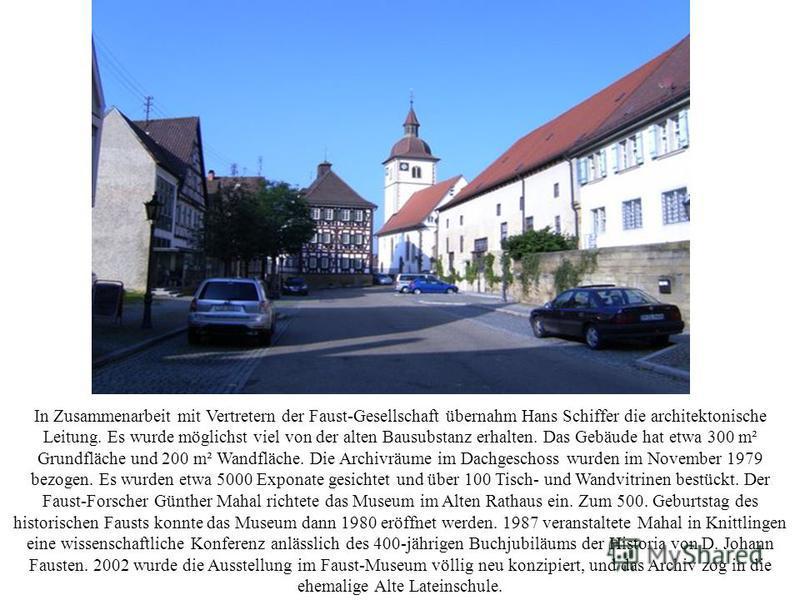 In Zusammenarbeit mit Vertretern der Faust-Gesellschaft übernahm Hans Schiffer die architektonische Leitung. Es wurde möglichst viel von der alten Bausubstanz erhalten. Das Gebäude hat etwa 300 m² Grundfläche und 200 m² Wandfläche. Die Archivräume im
