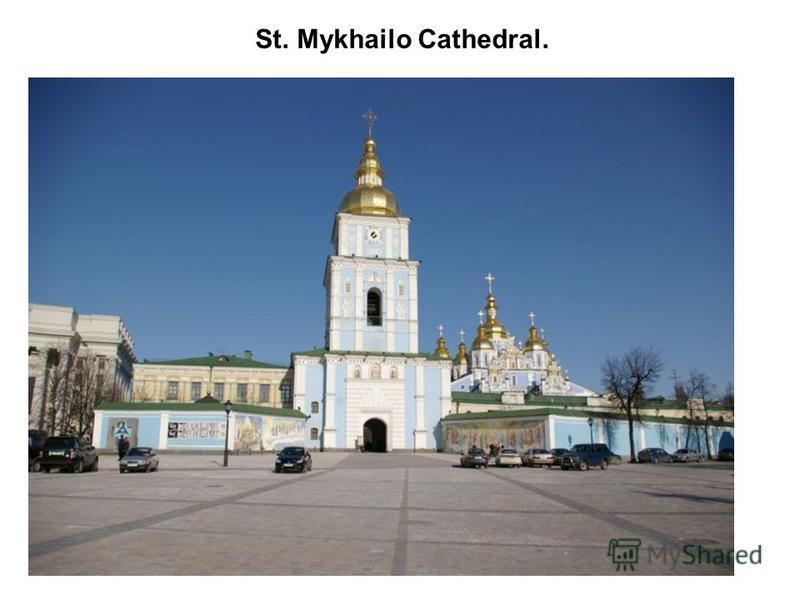 St. Mykhailo Cathedral.