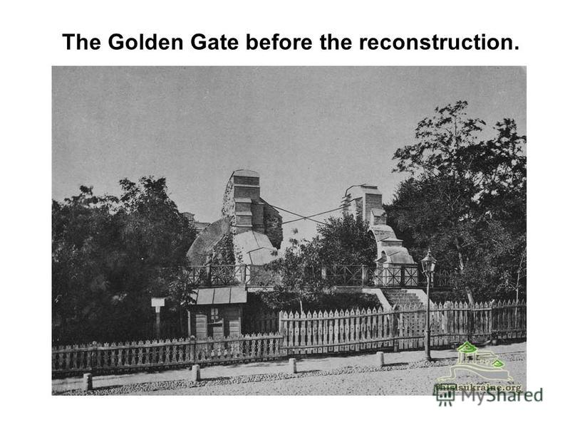 The Golden Gate before the reconstruction.
