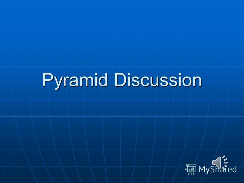 Pyramid Discussion