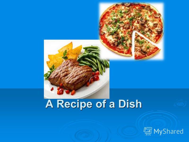 A Recipe of a Dish