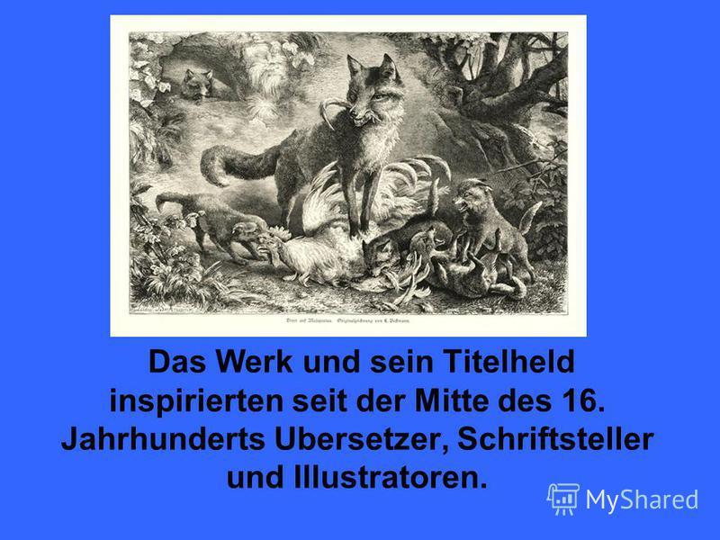 Das Werk und sein Titelheld inspirierten seit der Mitte des 16. Jahrhunderts Ubersetzer, Schriftsteller und Illustratoren.
