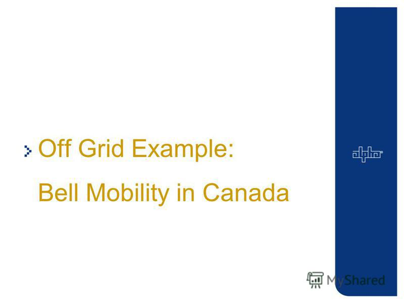 Off Grid Example: Bell Mobility in Canada