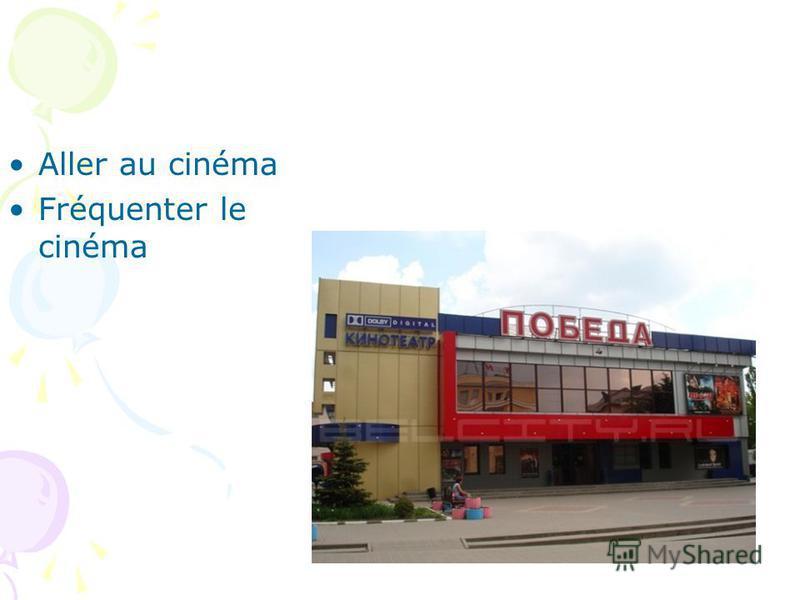 Aller au cinéma Fréquenter le cinéma