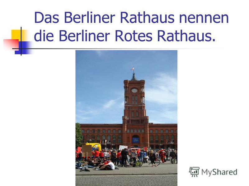 Das Berliner Rathaus nennen die Berliner Rotes Rathaus.