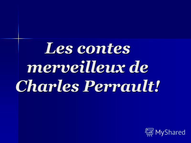Les contes merveilleux de Charles Perrault!