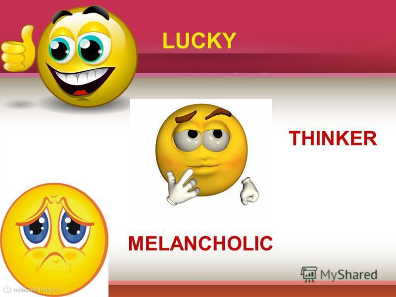 LUCKY THINKER MELANCHOLIC