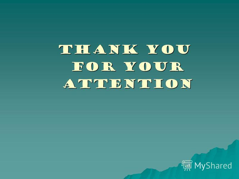 Thank you Thank you for your for your attention attention