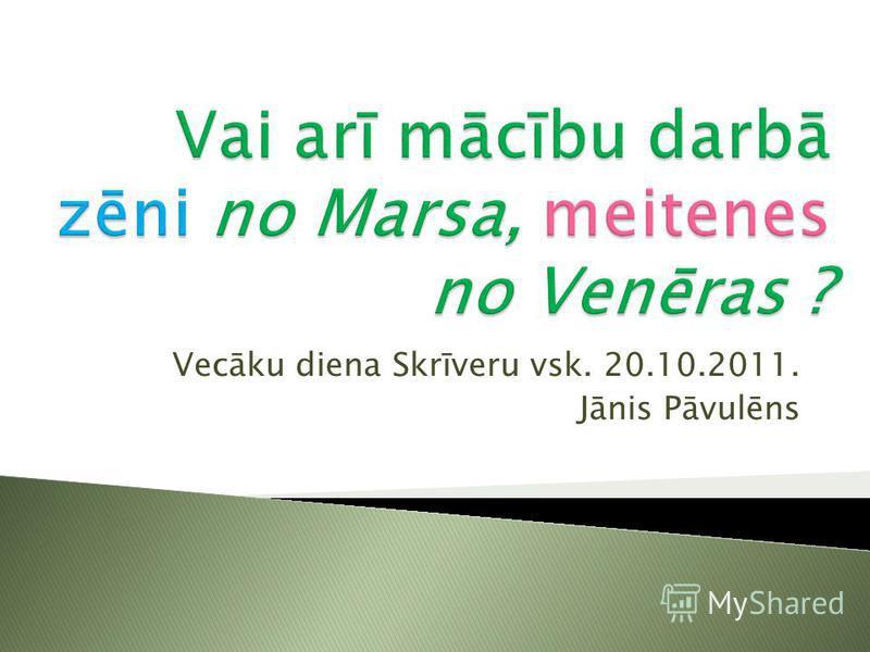 Vecāku diena Skrīveru vsk. 20.10.2011. Jānis Pāvulēns