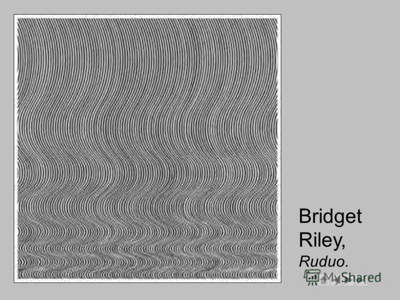 Bridget Riley, Ruduo.