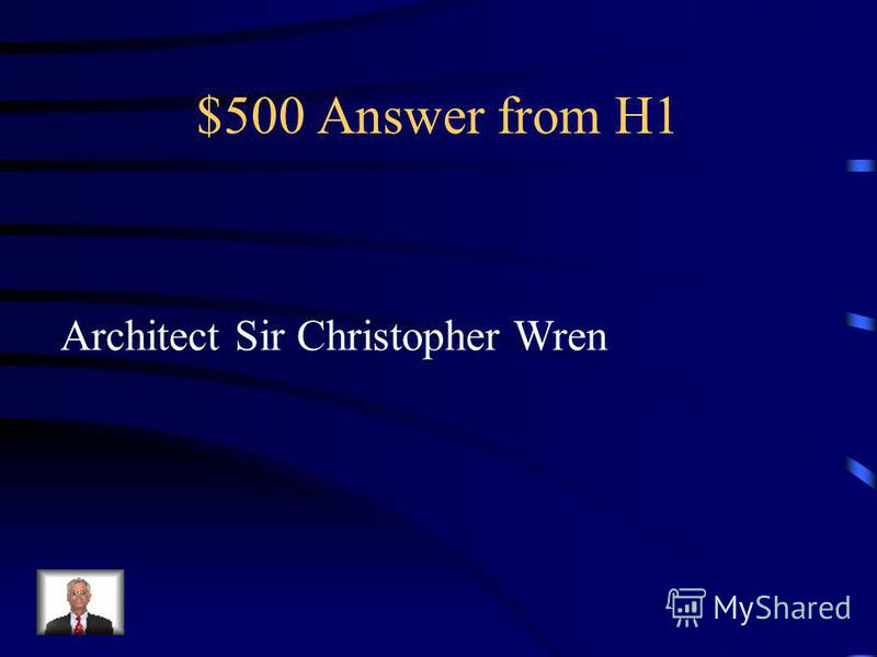 $500 Question from H1 Who built St.Pauls Cathedral?