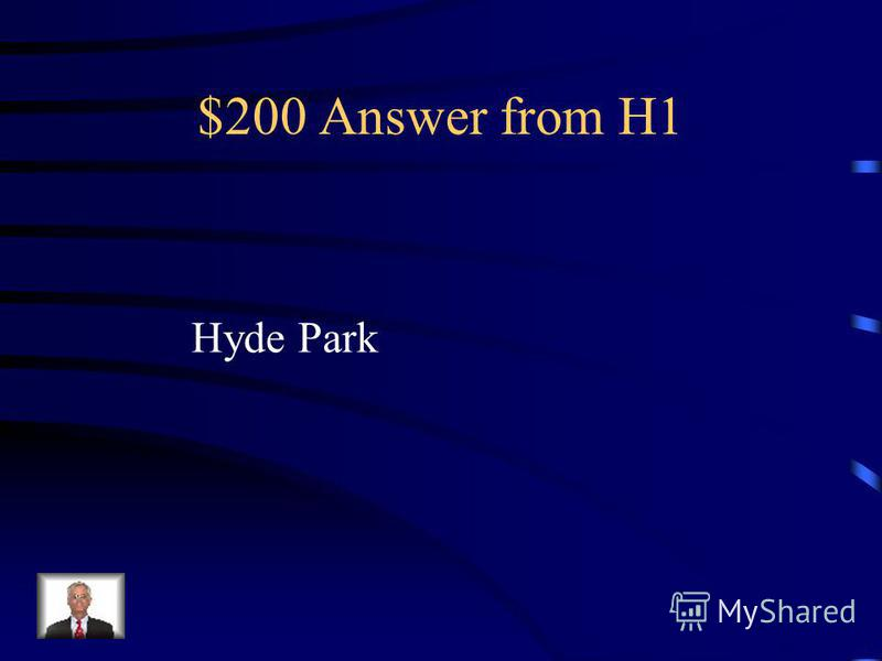 $200 Question from H1 What is the largest park in London ?