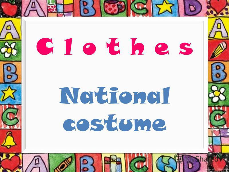 C l o t h e s National costume