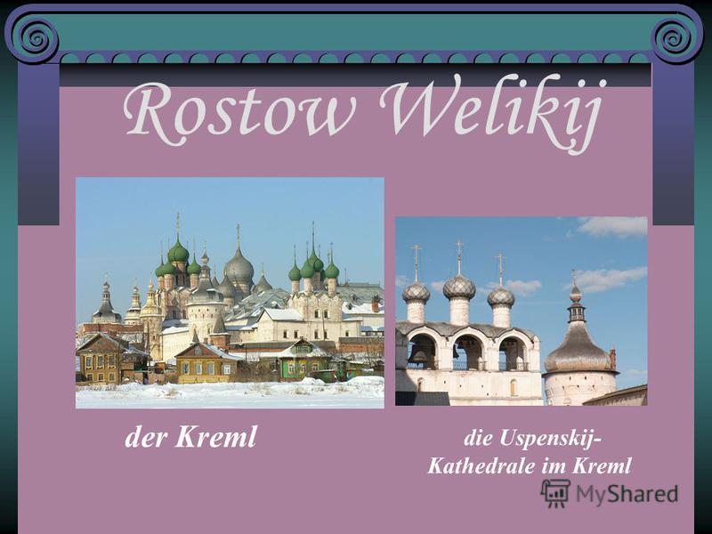 Rostow Welikij der Kreml die Uspenskij- Kathedrale im Kreml
