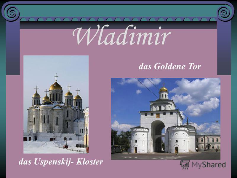 Wladimir das Uspenskij- Kloster das Goldene Tor