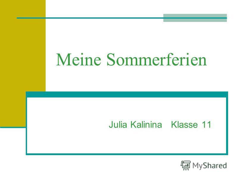 Meine Sommerferien Julia Kalinina Klasse 11