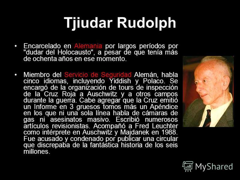 Tjiudar Rudolph Encarcelado en Alemania por largos períodos por