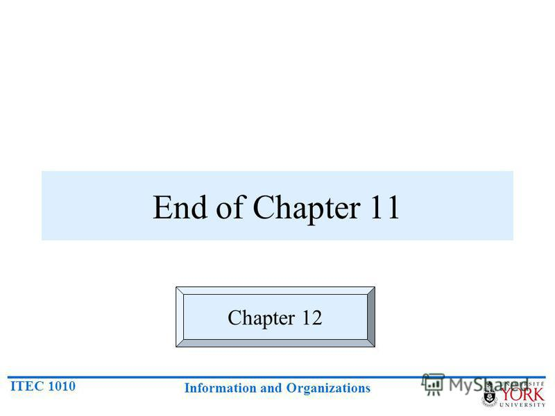ITEC 1010 Information and Organizations End of Chapter 11 Chapter 12