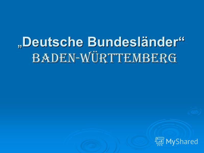 Deutsche Bundesländer Baden-WürttembergDeutsche Bundesländer Baden-Württemberg