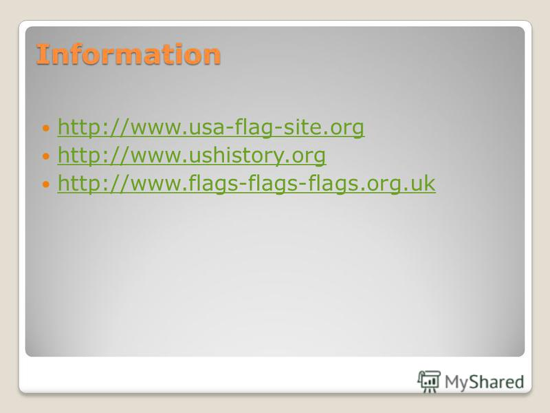 Information http://www.usa-flag-site.org http://www.ushistory.org http://www.flags-flags-flags.org.uk