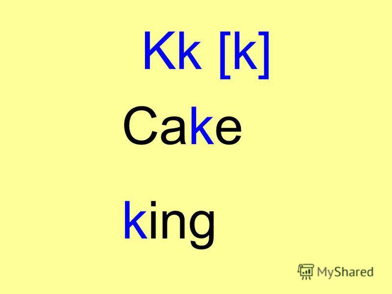 Kk [k] Cake king