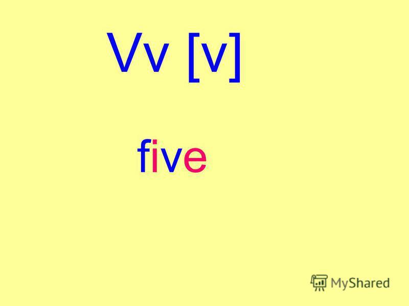 Vv [v] fivefive