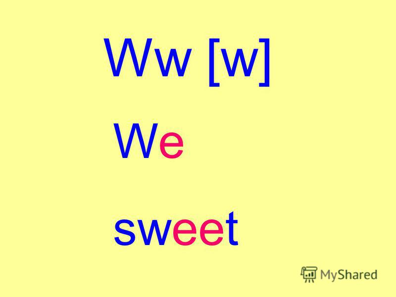 Ww [w] We sweet