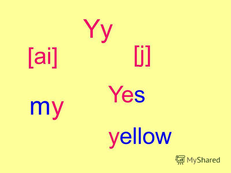 Yy [ai] [j][j] mymy Yes yellow