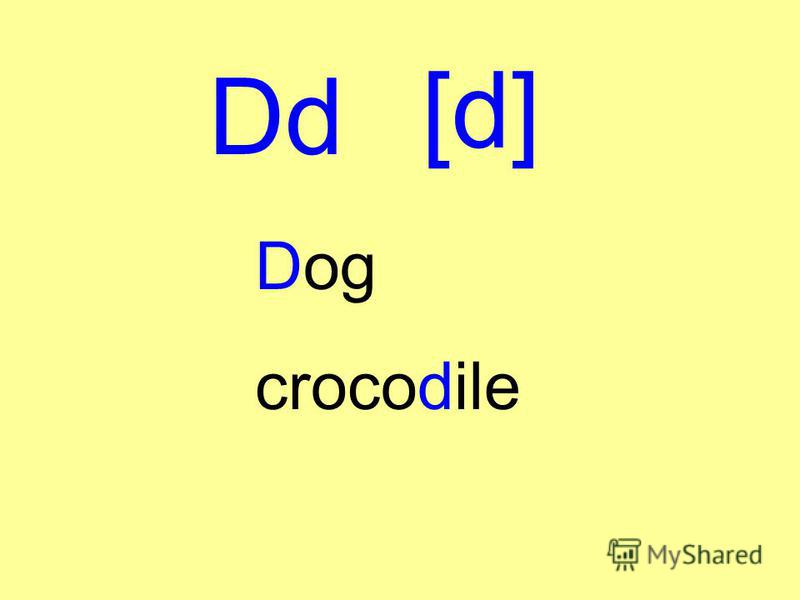 Dd [d] Dog crocodile