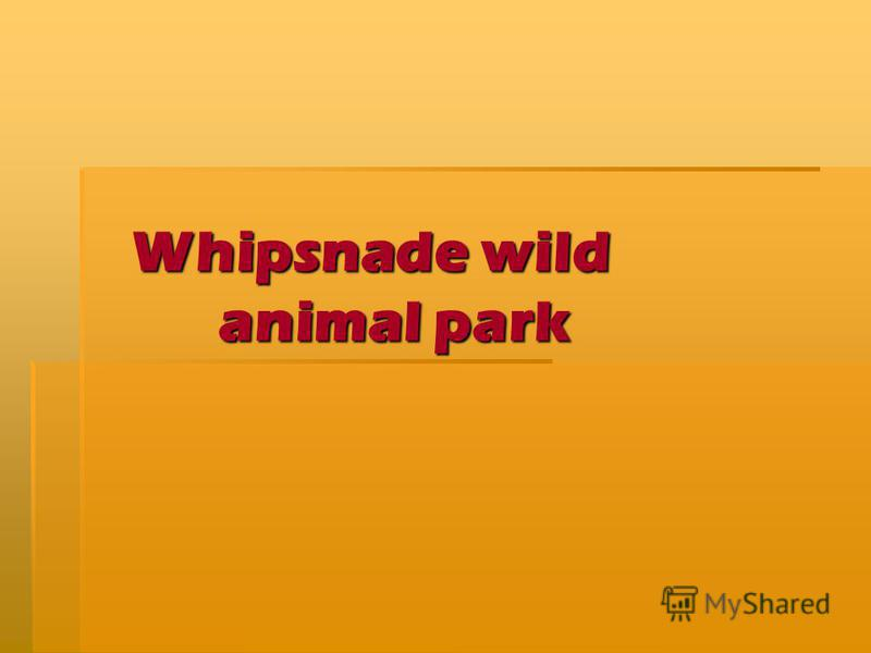 Whipsnade wild animal park Whipsnade wild animal park